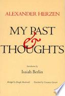 """""""My Past and Thoughts: The Memoirs of Alexander Herzen"""" by Aleksandr Herzen, Constance Garnett, Dwight Macdonald, Humphrey Higgens"""