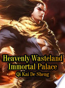 Heavenly Wasteland Immortal Palace