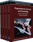 Organizational Learning and Knowledge: Concepts, Methodologies, Tools and Applications