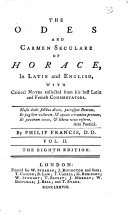 A poetical translation of the works of Horace  with the original text  and critical notes     By Philip Francis     The eighth edition