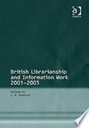 British Librarianship and Information Work  2001 2005