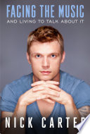 """""""Facing the Music And Living To Talk About It"""" by Nick Carter"""