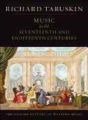 The Oxford History of Western Music  Music in the Seventeenth and Eighteenth Centuries