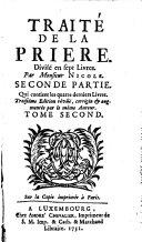 Traité de la priere divisé en sept livres, par Pierre Nicole