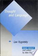 """""""Thought and Language: Мышление И Речь, Психологические Исследования"""" by Lev Semenovich Vygotskiĭ, Alex Kozulin"""