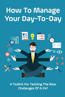 How To Manage Your Day-To-Day