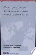 Venture Capital  Entrepreneurship  and Public Policy