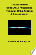 Transforming Scholarly Publishing Through Open Access