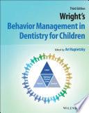 Wright s Behavior Management in Dentistry for Children