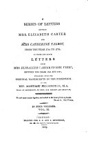 A Series of Letters Between Mrs  Elizabeth Carter and Miss Catherine Talbot  from 1741 to 1770
