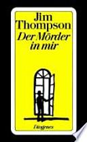Der Mörder in mir  : Kriminalroman