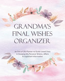 Grandma's Final Wishes Organizer