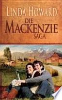 Die MacKenzie Saga  : 1. Das Land der MacKenzies 2. Das Geheimnis der MacKenzies 3. Die Ehre der MacKenzies 4. Der Traum der MacKenzies 5. Das Spiel der MacKenzies