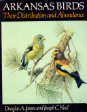 Arkansas Birds  Thier Distribution and Abundance  c