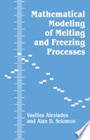 Mathematical Modeling Of Melting And Freezing Processes