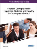 Scientific Concepts Behind Happiness  Kindness  and Empathy in Contemporary Society