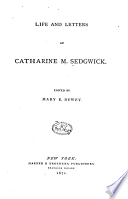 Life and Letters of Catharine M. Sedgwick