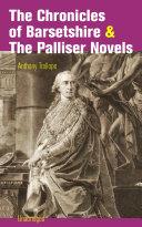 The Chronicles of Barsetshire & The Palliser Novels (Unabridged)