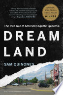 """Dreamland: The True Tale of America's Opiate Epidemic"" by Sam Quinones"