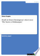 Death in Ernest Hemingway   s short story  The Snows of Kilimanjaro