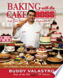 """Baking with the Cake Boss: 100 of Buddy's Best Recipes and Decorating Secrets"" by Buddy Valastro"
