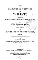 The Bridgwater treatise on whist