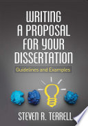 """""""Writing a Proposal for Your Dissertation: Guidelines and Examples"""" by Steven R. Terrell"""