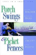 Porch Swings   Picket Fences
