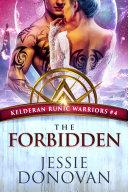 Pdf The Forbidden: An Alien Warrior Sci-Fi Romance (Kelderan Runic Warriors #4)