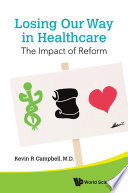 Losing Our Way In Healthcare  The Impact Of Reform