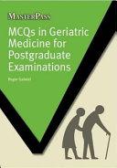 MCQs in Geriatric Medicine for Postgraduate Examinations