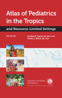 Atlas of Pediatrics in the Tropics and Resource Limited Settings Book