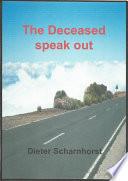 The Deceased speak out