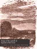 Songs of the Spindle   Legends of the Loom