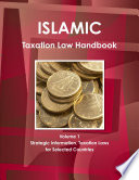 Islamic Taxation Law Handbook Volume 1 Strategic Information  Taxation Laws for Selected Countries