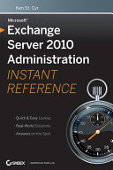 Microsoft Exchange Server 2010 Administration Instant Reference