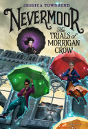 Nevermoor: The Trials of Morrigan Crow
