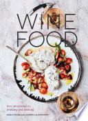 """Wine Food: New Adventures in Drinking and Cooking [A Recipe Book]"" by Dana Frank, Andrea Slonecker"