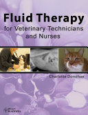 Fluid Therapy for Veterinary Technicians and Nurses