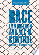 Race  Immigration  and Social Control