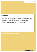 Success of Mergers and Acquisitions in the Insurance Industry: What Can We Learn From Previous Empirical Research? Pdf/ePub eBook