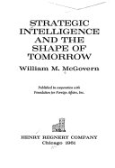 Strategic Intelligence and the Shape of Tomorrow
