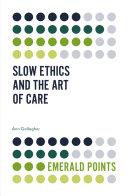 Slow Ethics and the Art of Care Pdf/ePub eBook