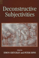 Deconstructive Subjectivities