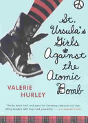 St Ursula S Girls Against The Atomic Bomb