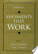 """""""A Guide to Assessments That Work"""" by John Hunsley, Eric J. Mash"""