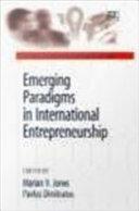 Emerging Paradigms in International Entrepreneurship
