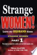 Strange Women  Leave my Husband Alone