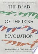 The Dead of the Irish Revolution Book