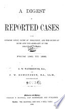 A Digest of Reported Cases in the Supreme Court, Court of Insolvency, and the Courts of Mines and Vice-Admiralty of the Colony of Victoria, from 1861 to 1885